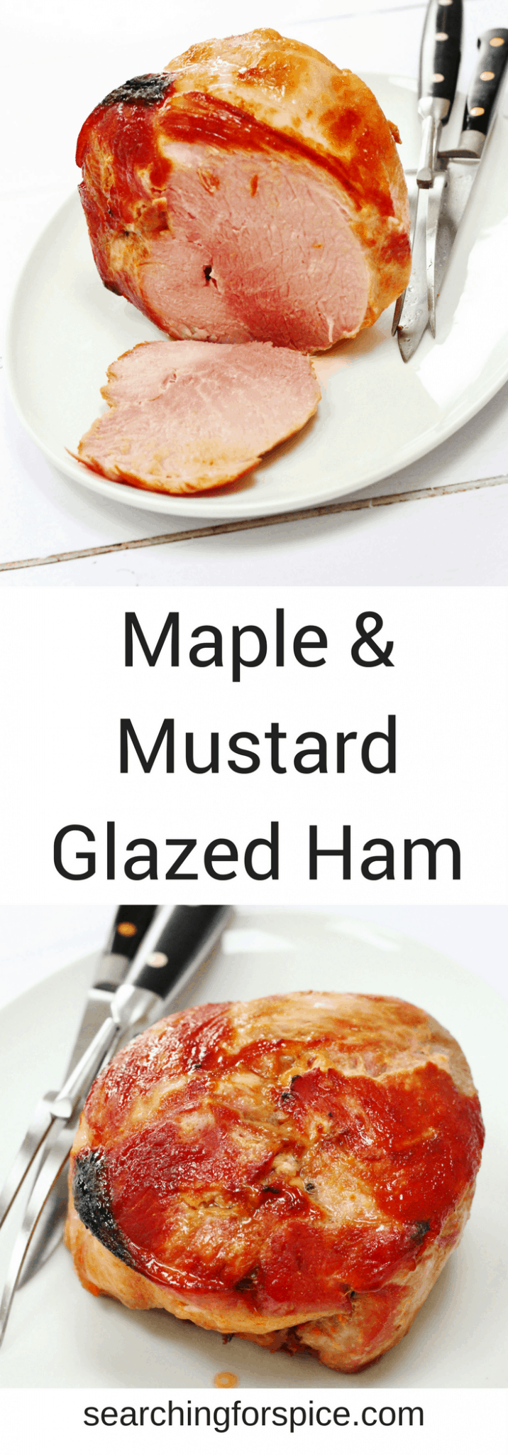 Maple and Mustard Glazed Ham | Searching for Spice