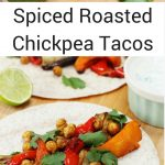Spiced roasted chickpea tacos pin image