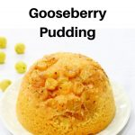 Steamed gooseberry pudding pin image
