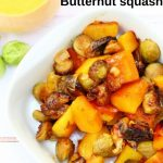 brussels sprouts and butternut squash in a white bowl