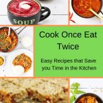 Collection of recipes that fit the cook once eat twice concept and so save time in the kitchen